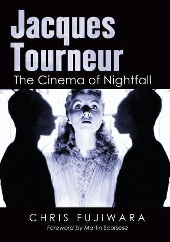 9780786466115: Jacques Tourneur: The Cinema of Nightfall
