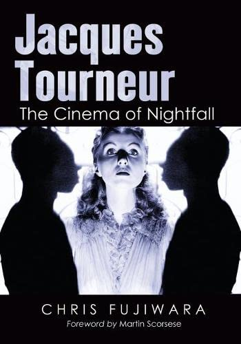 9780786466115: Jacques Tourneur: The Cinema of Nightfall