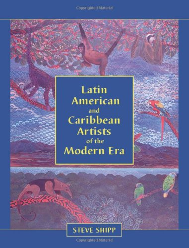Latin American and Caribbean Artists of the Modern Era - A Biographical Dictionary of More Than 1...