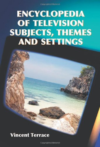 Encyclopedia of Television Subjects, Themes and Settings: Vincent Terrace