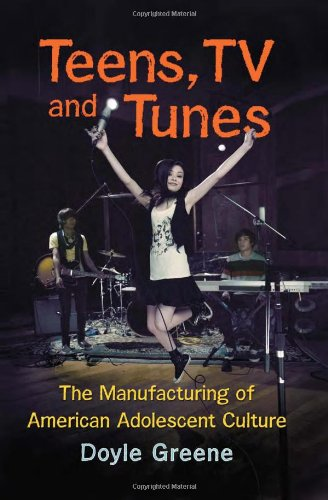 9780786466429: Teens, TV and Tunes: The Manufacturing of American Adolescent Culture
