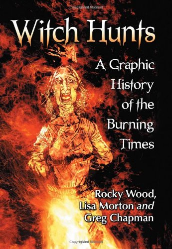 9780786466559: Witch Hunts: A Graphic History of the Burning Times