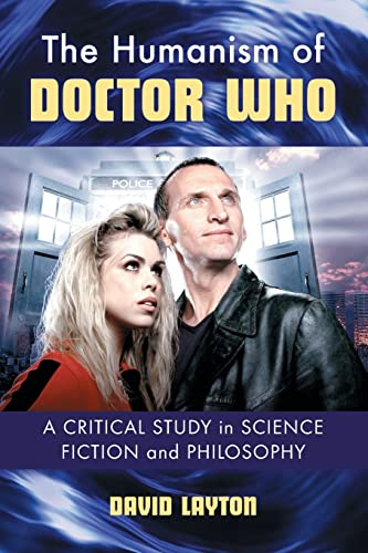9780786466733: The Humanism of Doctor Who: A Critical Study in Science Fiction and Philosophy