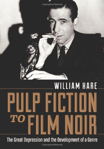 9780786466825: Pulp Fiction to Film Noir: The Great Depression and the Development of a Genre