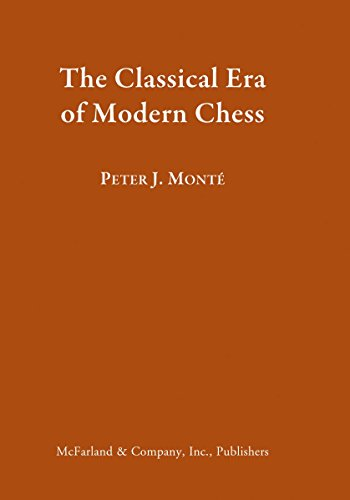 9780786466887: The Classical Era of Modern Chess