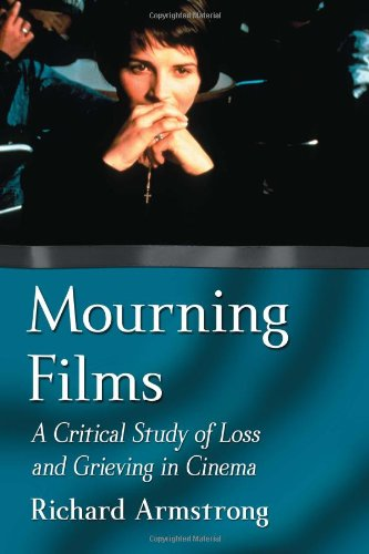 9780786466993: Mourning Films: A Critical Study of Loss and Grieving in Cinema