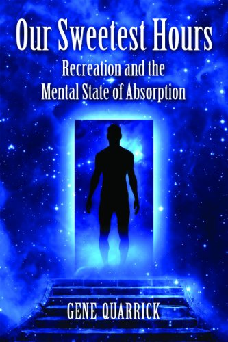 9780786467143: Our Sweetest Hours: Recreation and the Mental State of Absorption