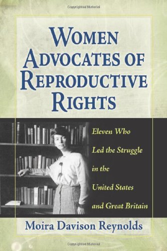 9780786467396: Women Advocates of Reproductive Rights: Eleven Who Led the Struggle in the United States and Great Britain