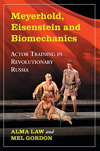9780786467501: Meyerhold, Eisenstein and Biomechanics: Actor Training in Revolutionary Russia