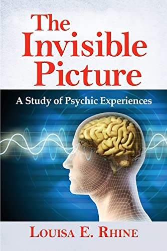 9780786467532: The Invisible Picture: A Study of Psychic Experiences