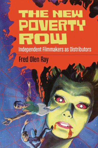 9780786467556: The New Poverty Row: Independent Filmmakers as Distributors