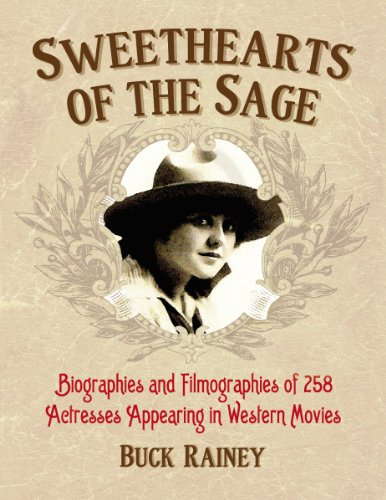 9780786467693: Sweethearts of the Sage: Biographies and Filmographies of 258 Actresses Appearing in Western Movies (2 volume set)