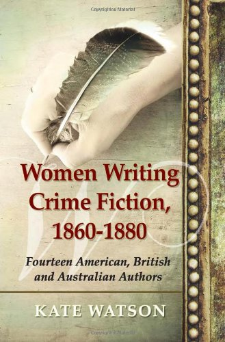 9780786467822: Women Writing Crime Fiction, 1860-1880: Fourteen American, British and Australian Authors