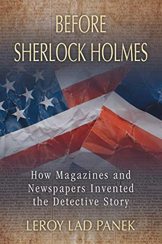 9780786467877: Before Sherlock Holmes: How Magazines and Newspapers Invented the Detective Story
