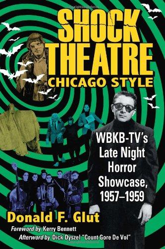 9780786468058: Shock Theatre, Chicago Style: WBKB-TV's Late Night Horror Showcase, 1957-1959