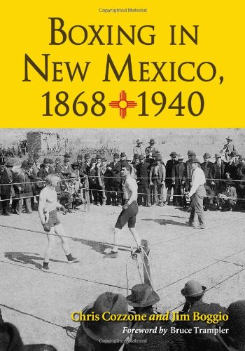 9780786468287: Boxing in New Mexico, 1868-1940
