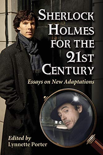 9780786468409: Sherlock Holmes for the 21st Century: Essays on New Adaptations