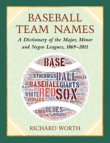 9780786468447: Baseball Team Names: A Worldwide Dictionary, 1869-2011