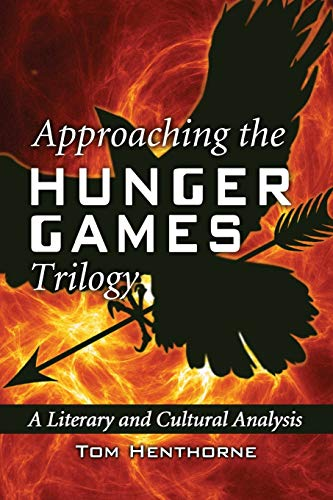 9780786468645: Approaching the Hunger Games Trilogy: A Literary and Cultural Analysis