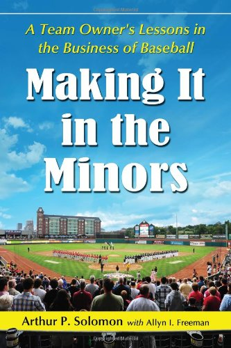 9780786468676: Making It in the Minors: A Team Owner's Lessons in the Business of Baseball