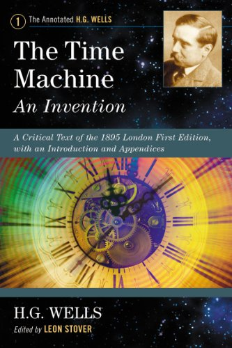 9780786468690: The Time Machine: An Invention: A Critical Text of the 1895 London First Edition, with an Introduction and Appendices (Annotated H. G. Wells)
