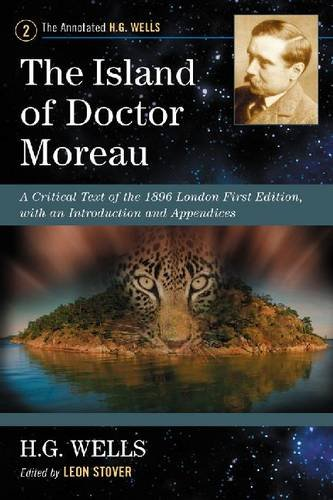 9780786468706: The Island of Doctor Moreau: A Critical Text of the 1896 London First Edition, with an Introduction and Appendices (Annotated H. G. Wells)