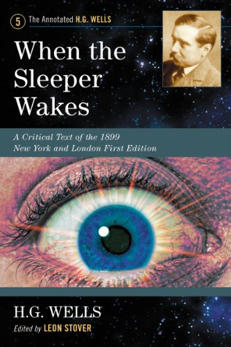 9780786468737: When the Sleeper Wakes: A Critical Text of the 1899 New York and London First Edition, with an Introduction and Appendices (Annotated H. G. Wells)