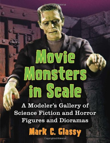 9780786468843: Movie Monsters in Scale: A Modeler's Gallery of Science Fiction and Horror Figures and Dioramas