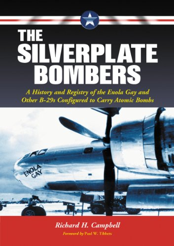 9780786469079: The Silverplate Bombers: A History and Registry of the Enola Gay and Other B-29s Configured to Carry Atomic Bombs