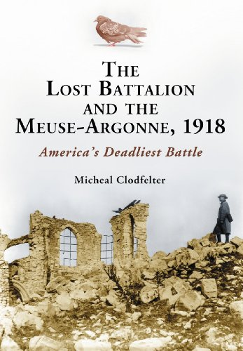 9780786469086: The Lost Battalion and the Meuse-Argonne, 1918: America's Deadliest Battle