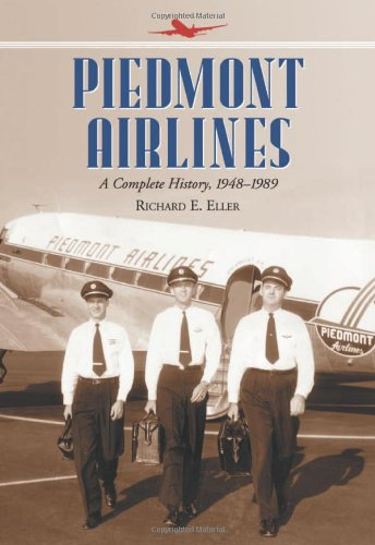9780786469147: Piedmont Airlines: A Complete History, 1948-1989
