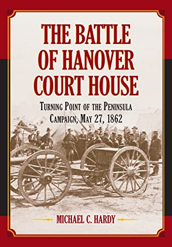 9780786469208: The Battle of Hanover Court House: Turning Point of the Peninsula Campaign, May 27, 1862