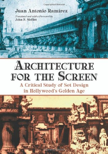 9780786469307: Architecture for the Screen: A Critical Study of Set Design in Hollywood's Golden Age