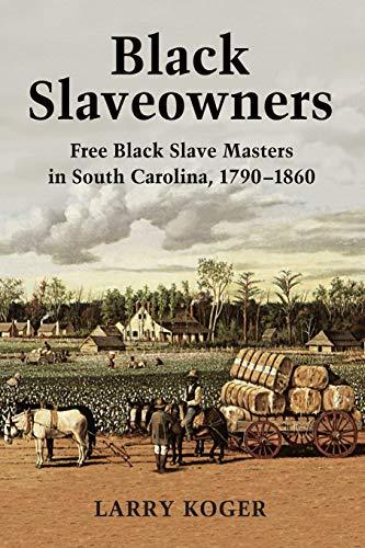 9780786469314: Black Slaveowners: Free Black Slave Masters in South Carolina, 1790-1860