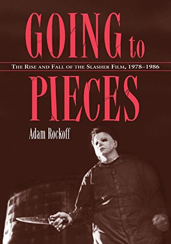 9780786469321: Going to Pieces: The Rise and Fall of the Slasher Film, 1978-1986