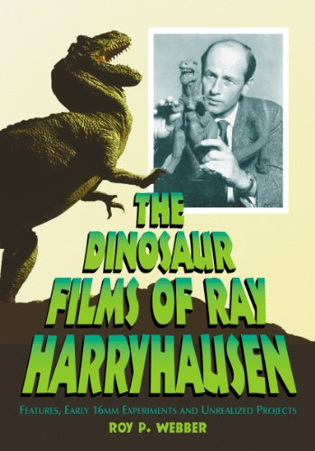 9780786469369: The Dinosaur Films of Ray Harryhausen: Features, Early 16mm Experiments and Unrealized Projects