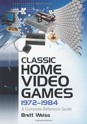 9780786469383: Classic Home Video Games, 1972-1984: A Complete Reference Guide
