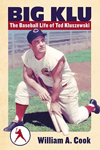 9780786469994: Big Klu: The Baseball Life of Ted Kluszewski