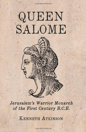 9780786470020: Queen Salome: Jerusalem's Warrior Monarch of the First Century B.C.E.