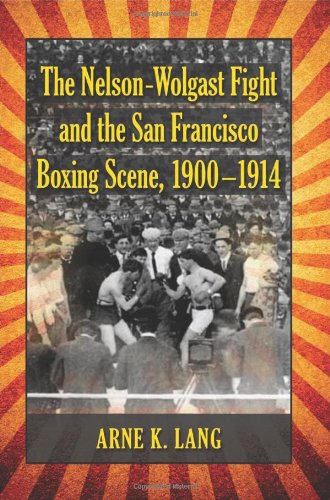 9780786470037: The Nelson-Wolgast Fight and the San Francisco Boxing Scene, 1900-1914