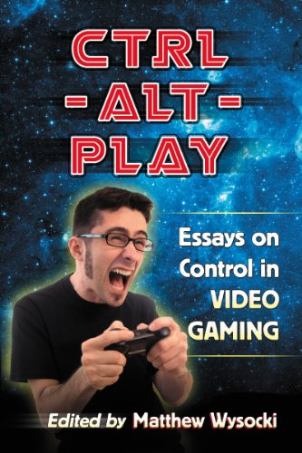 9780786470136: Ctrl-Alt-Play: Essays on Control in Video Gaming