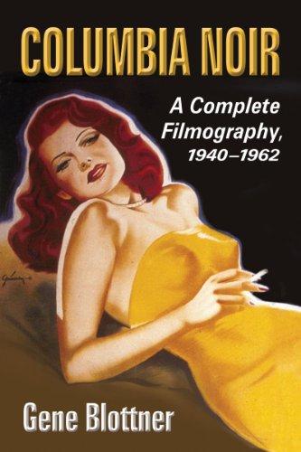 9780786470143: Columbia Noir: A Complete Filmography, 1940-1962