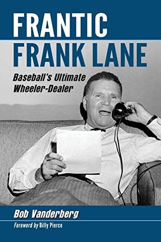 Frantic Frank Lane: Vanderberg, Bob