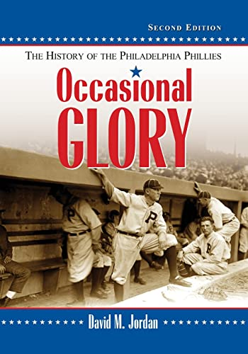 9780786470280: Occasional Glory: The History of the Philadelphia Phillies, 2d ed