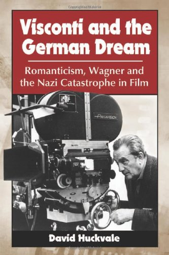 9780786470303: Visconti and the German Dream: Romanticism, Wagner and the Nazi Catastrophe in Film