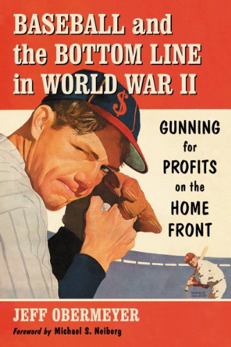 9780786470433: Baseball and the Bottom Line in World War II: Gunning for Profits on the Home Front