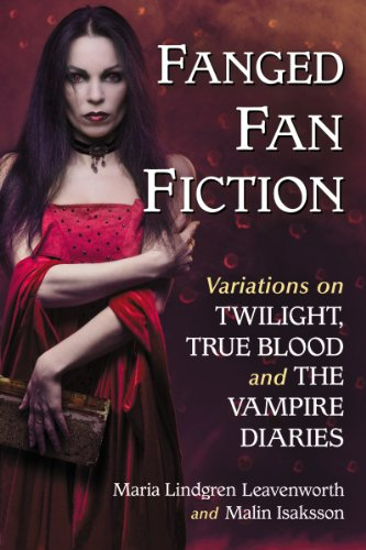 9780786470440: Fanged Fan Fiction: Variations on Twilight, True Blood and The Vampire Diaries