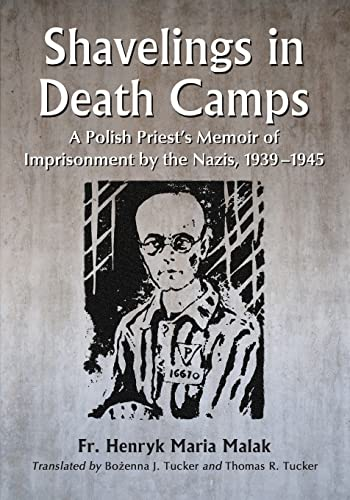 9780786470570: Shavelings in Death Camps: A Polish Priest's Memoir of Imprisonment by the Nazis, 1939-1945