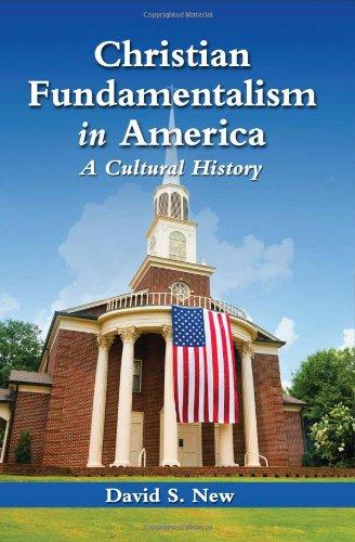 9780786470587: Christian Fundamentalism in America: A Cultural History