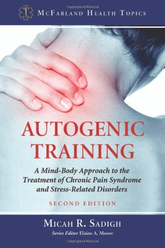9780786470730: Autogenic Training: A Mind-Body Approach to the Treatment of Chronic Pain Syndrome and Stress-Related Disorders
